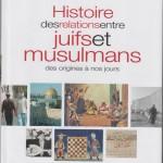 Histoire des relations entre juifs et musulmans des origines à nos jours